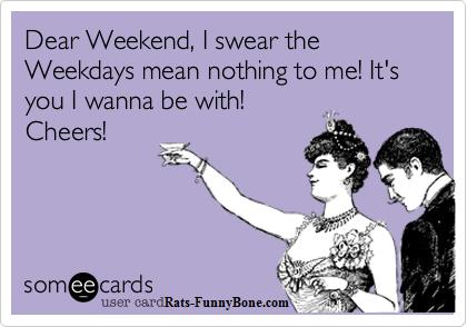 Dear-Weekend
